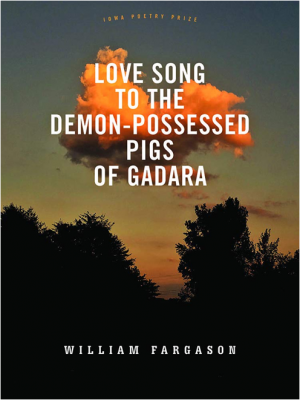 Love Song to the Demon-Possessed Pigs of Gadara